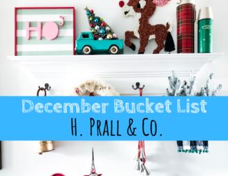 December Bucket List, bucket list, holidays, Christmas, H. Prall & Co.