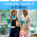 Celebrate Frozen 2 in Des Moines, Iowa