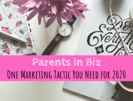 Parents in Biz, Marketing tactic, 2020 marketing, Revel & Grow