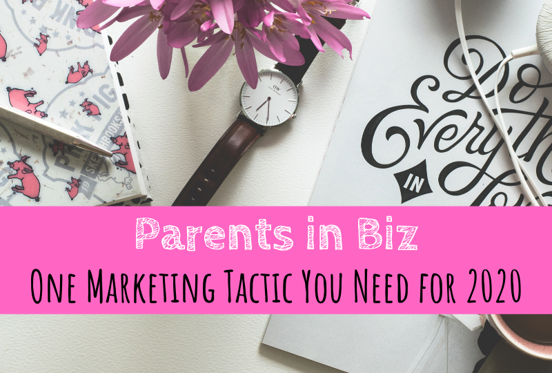 Parents in Biz, Marketing tactic, 2020 marketing, Revel & Grow