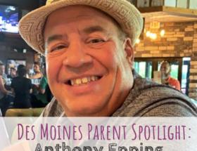 Des Moines Parent Spotlight, Anthony Epping, Epping Law Office, Des Moines, Iowa, Des Moines attorney, Des Moines dad