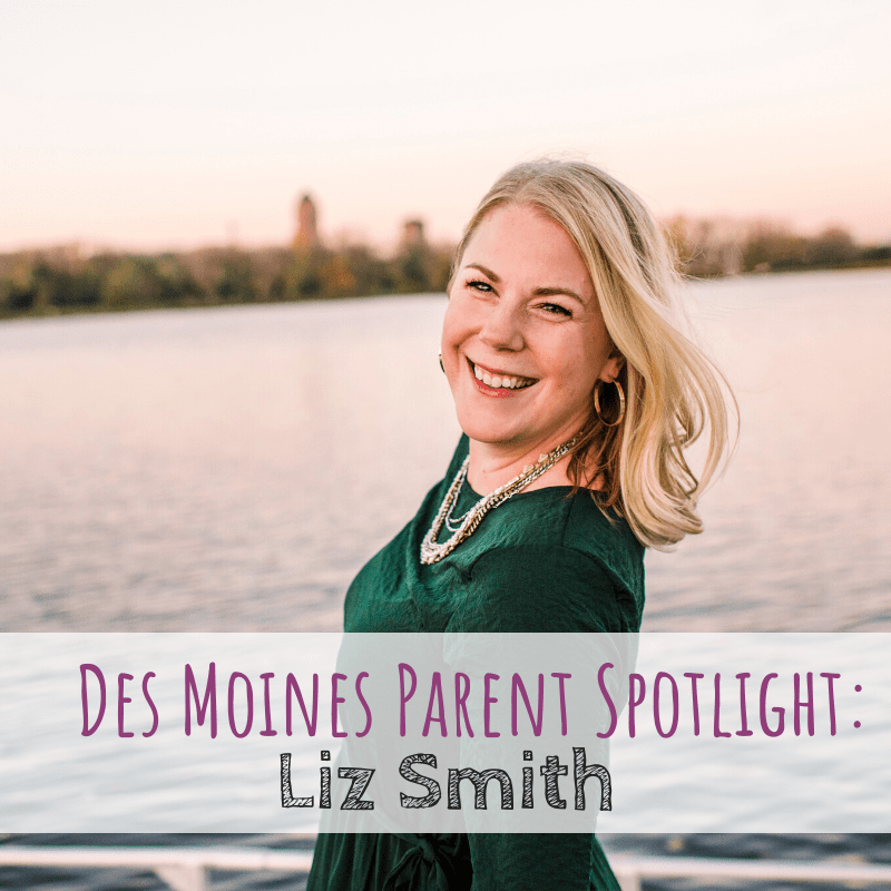 Des Moines Parent Spotlight: Liz Smith