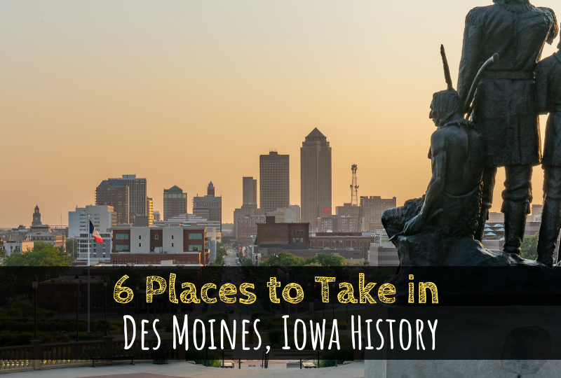 Des Moines, Iowa, history, take in history, Iowa agriculture, Terrace Hill, The Iowa Capitol, The Iowa Historical State Museum, Jester Park Nature Center, Jordan House, Living History Farms