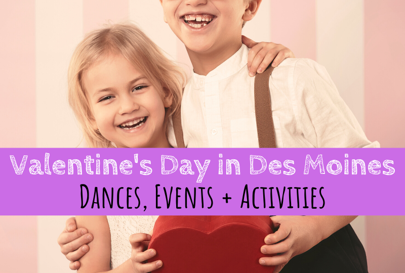 Valentine's Day, Des Moines, Iowa, Valentine's Day Dances, Father-Daughter dances, Mommy & Me dance, February