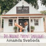Des Moines Parent Spotlight: Amanda Svoboda