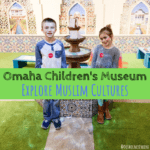 Omaha Children's Museum, travel, Omaha, Nebraska, Muslim cultures, children's museum, family travel, giveaway