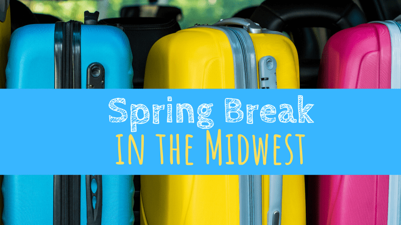 Spring Break in the Midwest