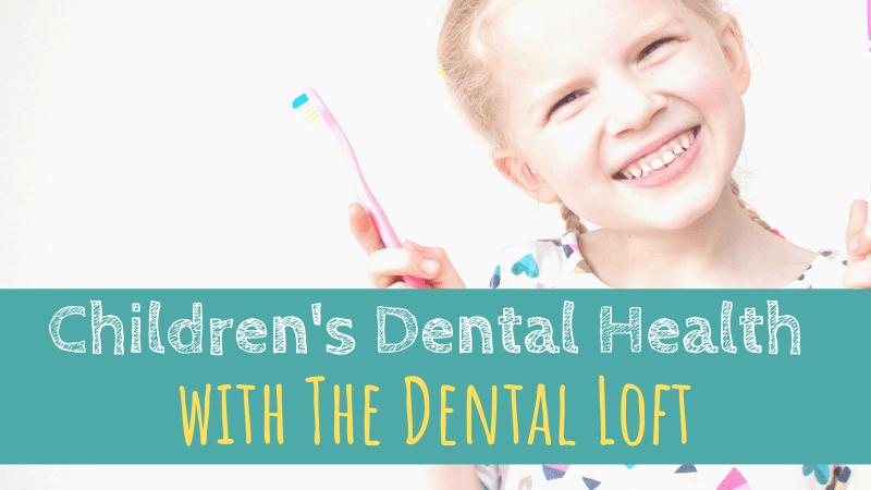 Children's Dental Health with The Dental Loft