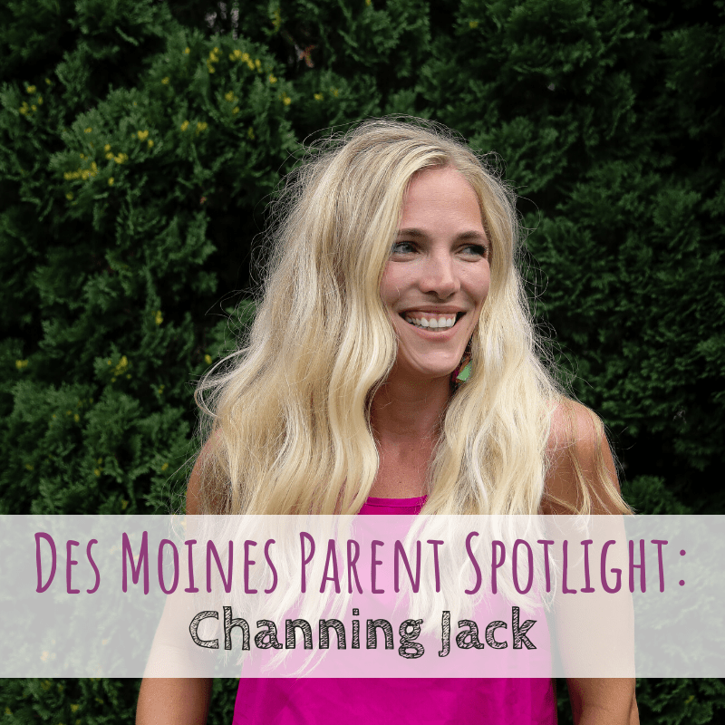 Des Moines Parent Spotlight: Channing Jack