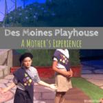 Des Moines Playhouse, Des Moines Playhouse experience, review, Des Moines, Iowa, children's theatre