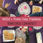 Wild + Free Des Moines, Wild + Free, homeschooling, homeschooling community, education, parenting, children