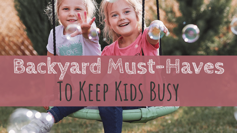 Backyard Must-Haves to Keep Kids Busy