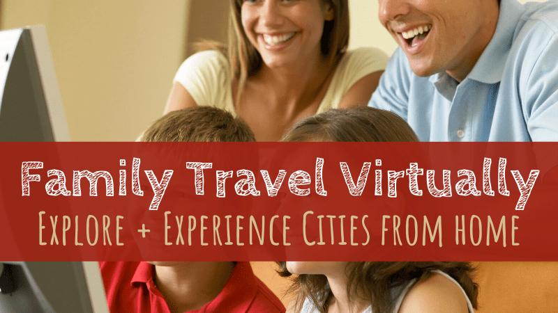 Family Travel Virtually