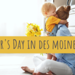 Mother's Day in Des Moines