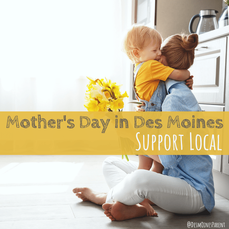 Mother's Day in Des Moines | Support Local Businesses
