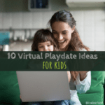 Virtual Playdate for Kids, virtual playdate, playdates for kids, social distancing, social distancing with kids
