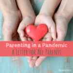 Parening in a Pandemic, COVID-19, parenting during COVID-19, pandemic