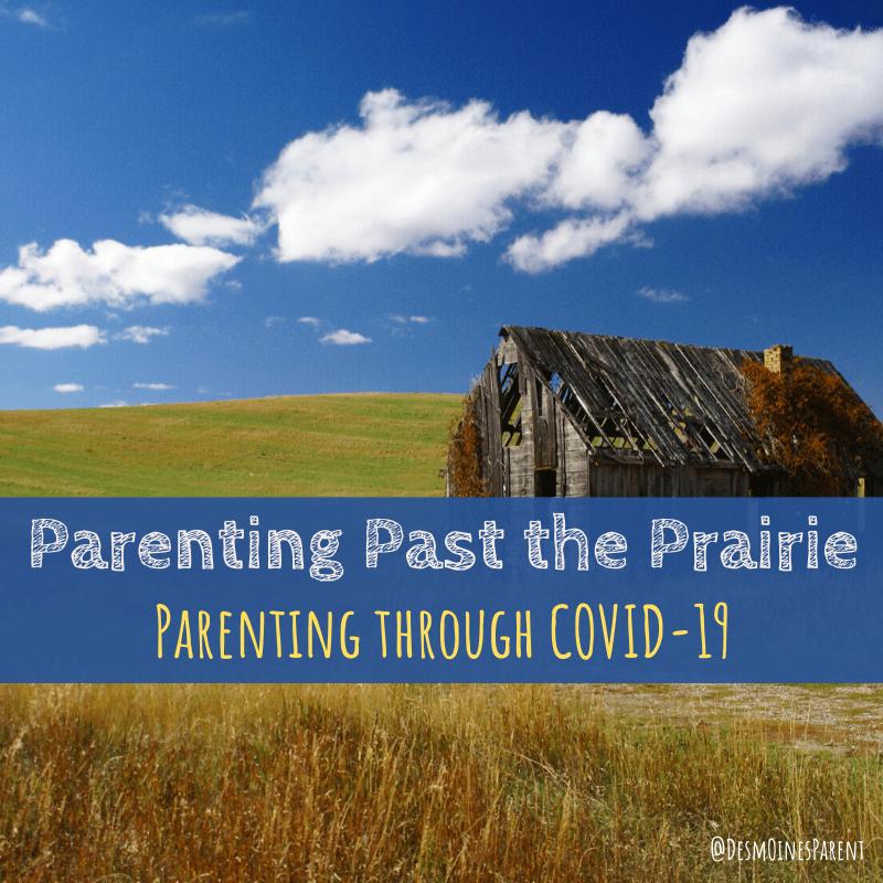 Parenting Past the Prairie | Parenting Through COVID-19