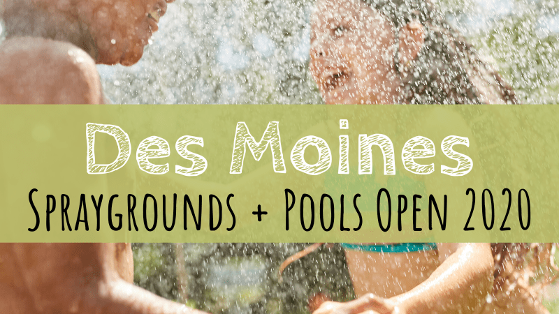 Des Moines Spraygrounds and Pools 2020