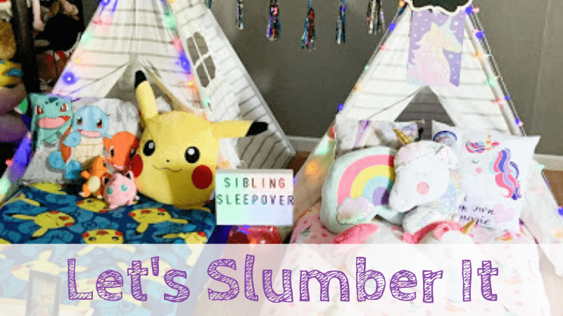 Themed Sleepover with Let's Slumber It