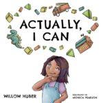 Actually, I Can, Salix Kids, Des Moines author, Des Moines, books, self esteem