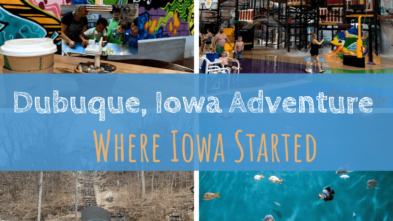 Dubuque, Iowa Adventure | Where Iowa Started