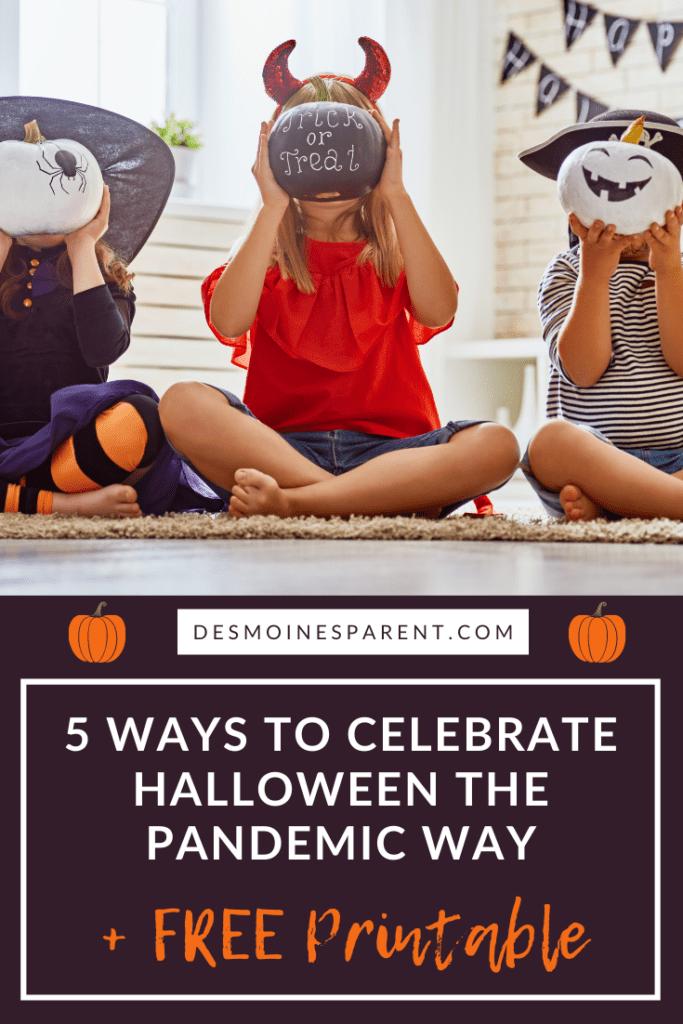 Halloween, pandemic, social distancing, halloween crafts, halloween movies, halloween baking, halloween free printable