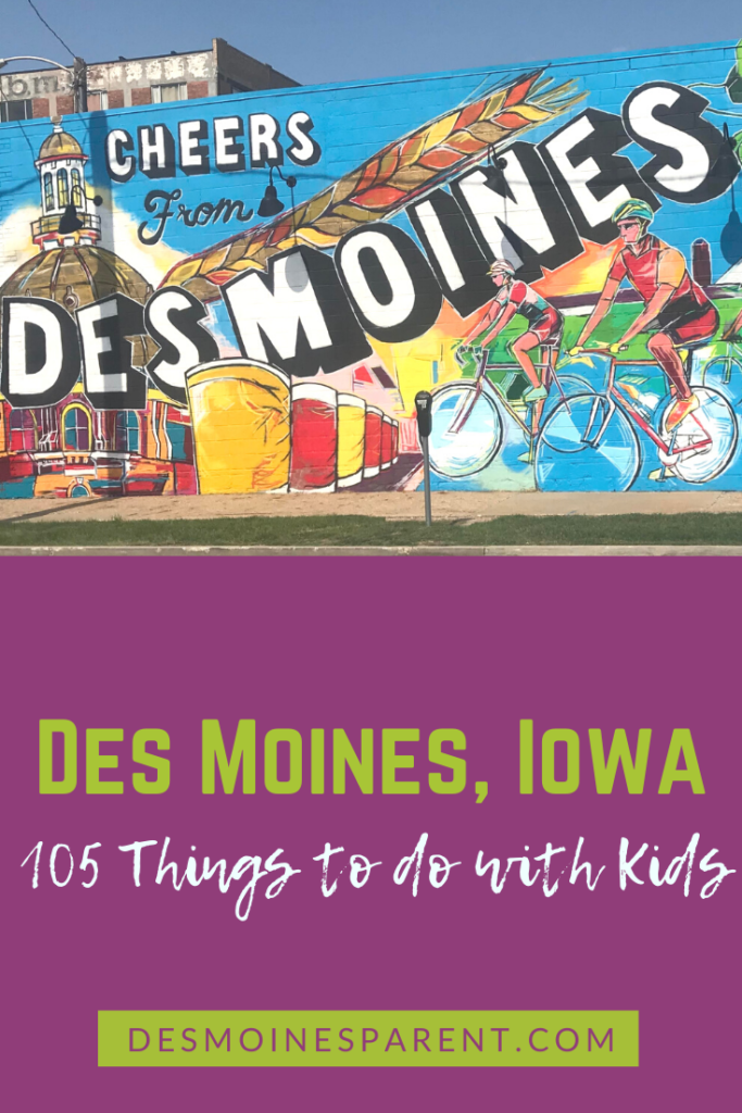 Des Moines, Iowa, things to do in Des Moines, Des Moines kids, Downtown Des Moines, family fun in Des Moines