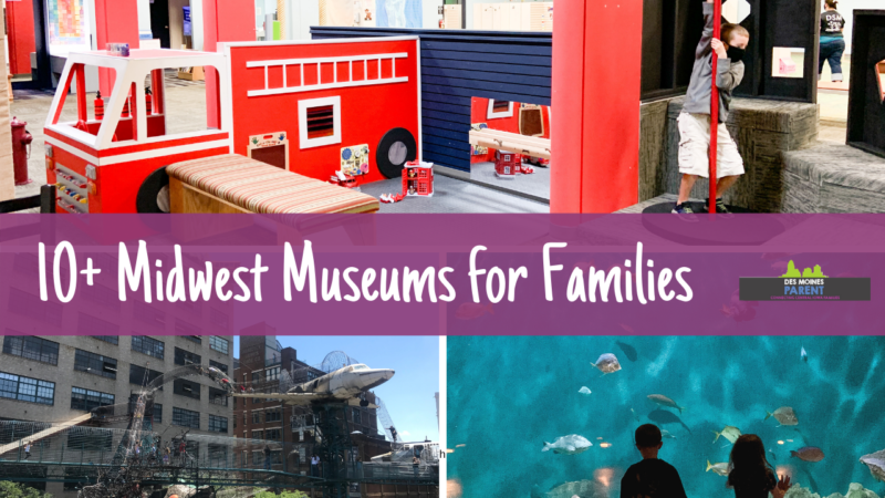 10 + Midwest Museums for Families
