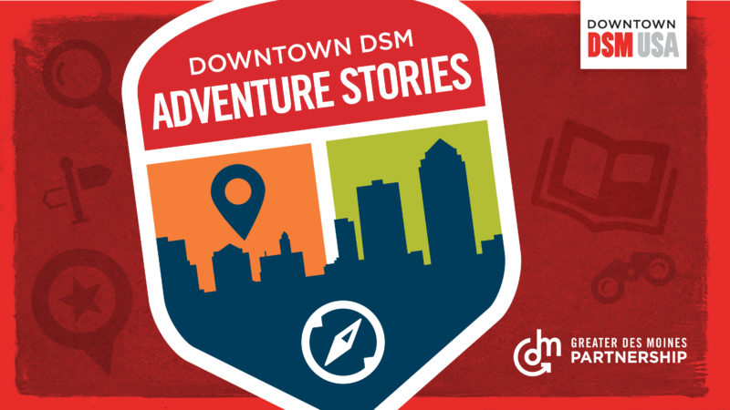 Downtown DSM Adventure Stories