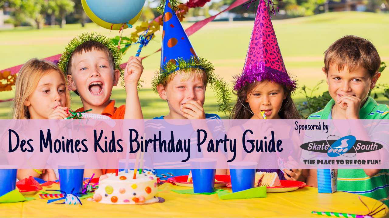 Des Moines Kids Birthday Guide